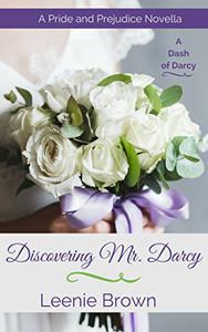 Discovering Mr. Darcy: A Pride and Prejudice Novella