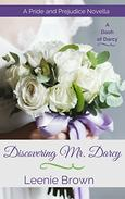 Discovering Mr. Darcy: A Pride and Prejudice Novella