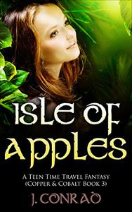 Isle of Apples: A Teen Time Travel Fantasy