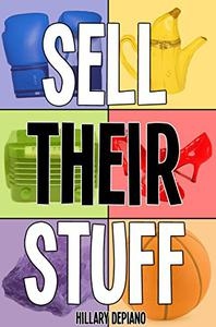 Sell Their Stuff: from eBay Trading Assistants to multichannel seller assistance, your ultimate guide to consignment selling online as a part-time income or full-time business