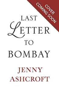 Last Letter to Bombay: A breathtaking story of betrayal, separation, and fierce love