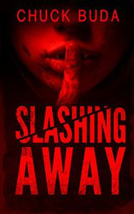 Slashing Away: A Dark Psychological Thriller