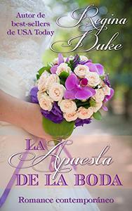 La apuesta de la boda: Spanish Edition