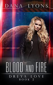 Blood and Fire: Dreya Love Book 2