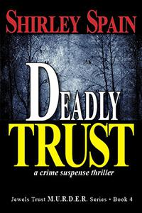 Deadly Trust: a crime suspense thriller
