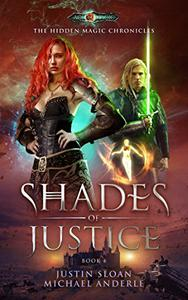 Shades Of Justice: Age Of Magic - A Kurtherian Gambit Series