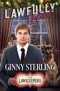 Lawfully Gifted: Inspirational Christian K-9 Contemporary: A Christmas Lawkeeper Romance