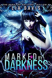 Marked by Darkness: Dark Fae Hollow 8