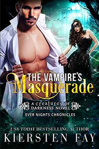 The Vampire's Masquerade: Ever Nights Chronicles