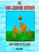 The Odd-Looking Ostrich: Who Thinks He's a Duck