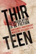 THIRTEEN: TALES OF SPECULATIVE FICTION
