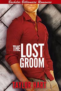 The Lost Groom: Bachelor Billionaire Romance
