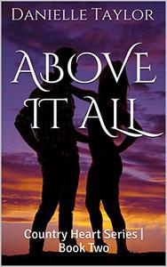 Above It All: Country Heart Series | Book Two