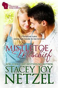 Mistletoe Mischief: a romantic comedy Christmas novella