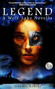 Legend: A Wolf Lake Novel