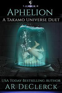 Aphelion: A Takamo Universe Duet
