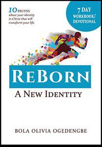 7 Day Devotional/Workbook (REBORN A New Identity): 7 days of meditation