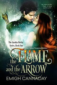 The Flame and the Arrow: Dark Fantasy Paranormal Romance