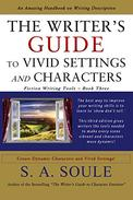 The Writer's Guide to Vivid Settings and Characters: An Amazing Descriptive Thesaurus on Writing Description