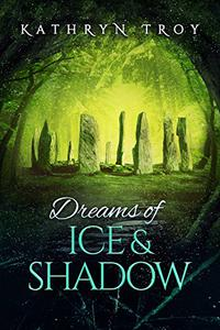 Dreams of Ice and Shadow