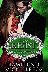 Resist: A Vampire Blood Courtesans Romance