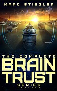 The Braintrust Complete Series Omnibus: The Braintrust, Crescendo of Fire, Rhapsody for the Tempest, Ode to Defiance, Requiem