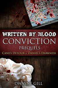 Written By Blood: Conviction Prequels: Cane's Detour & Daniel's Darkness