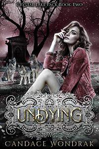 Undying: A Reverse Harem Shifter Romance