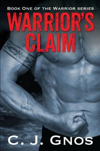 Warrior's Claim: Book One of the Warrior Series
