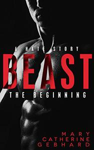Beast: A Hate Story, The Beginning