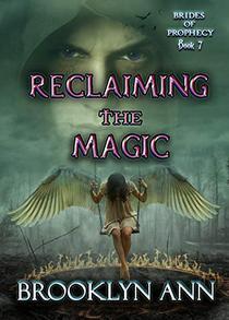 Reclaiming the Magic: An Urban Fantasy romance