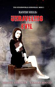 Raven Hills: Unraveling Evil: The Otherworld Chronicles