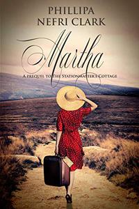 Martha: Prequel to The Stationmaster's Cottage