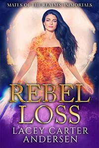 Rebel Loss: An Angel Reverse Harem Romance: Immortals