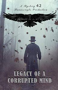 Legacy of a Corrupted Mind: A Tribute to E.A. Perry