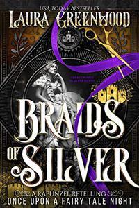 Braids Of Silver: A Rapunzel Retelling