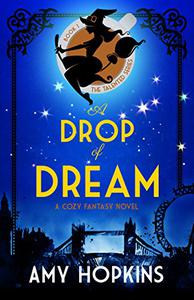 A Drop Of Dream: A Cozy Fantasy