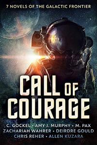 Call of Courage: 7 Novels of the Galactic Frontier