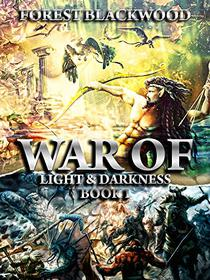 War of Light and Darkness: Book I