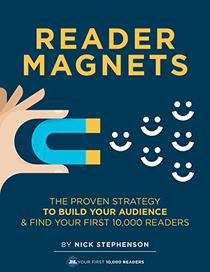 Reader Magnets: Build Your Author Platform and Sell more Books on Kindle (2019 Edition)