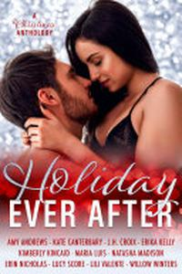 Holiday Ever After: Holiday Romance Anthology
