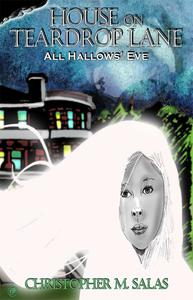 House On Teardrop Lane: All Hallows' Eve (Part One)