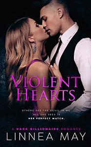 Violent Hearts: A Dark Billionaire Romance