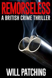 Remorseless: A British Crime Thriller
