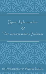 Emma Schumacher & Der verschwundene Professor