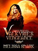 Valkyrie's Vengeance: Book 1: (Loki's Wolves): Volume 1