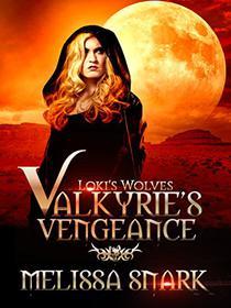 Valkyrie's Vengeance: Book 1: (Loki's Wolves): Volume 1