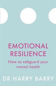 Emotional Resilience: How to safeguard your mental health