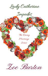 Lady Catherine Impedes: A Pride & Prejudice Novella