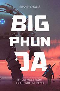 Warriors of Phunda Book One: Big Phunda
